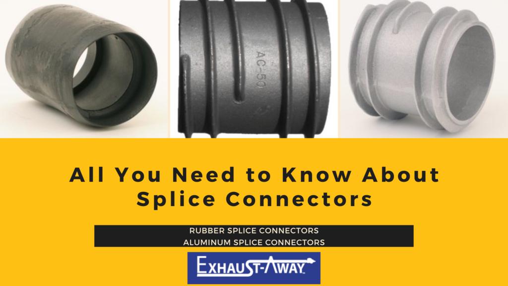 Exhaust-Away Splice Connectors